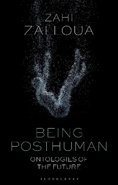 Being Posthuman - Zahi Zalloua