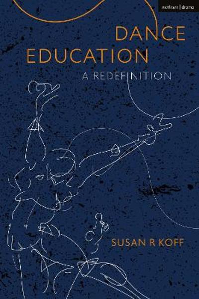Dance Education - Dr Susan R. Koff