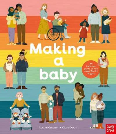 Making A Baby: An Inclusive Guide to How Every Family Begins - Rachel Greener