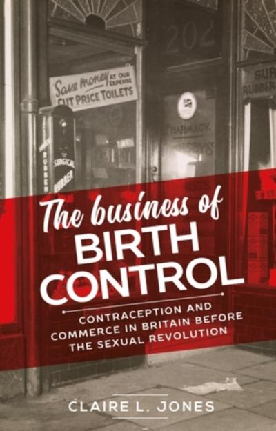 business of birth control - Claire L. Jones