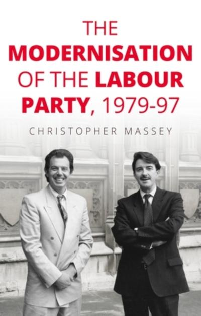 modernisation of the Labour Party, 1979-97 - Christopher Massey