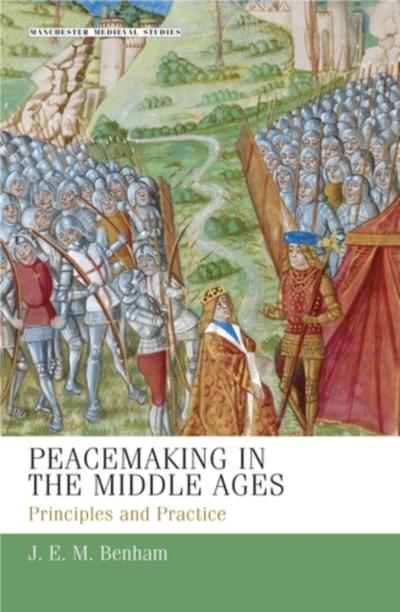 Peacemaking in the Middle Ages - S. H. Rigby