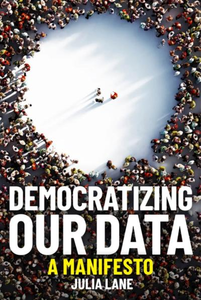 Democratizing Our Data - Julia Lane