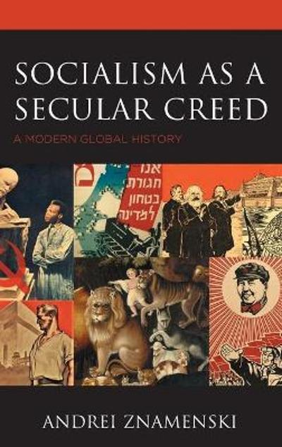 Socialism as a Secular Creed - Andrei Znamenski