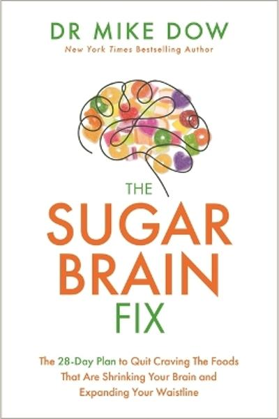 The Sugar Brain Fix - Dr Mike Dow