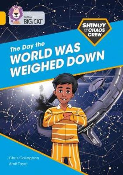 Shinoy and the Chaos Crew: The Day the World Was Weighed Down - Chris Callaghan