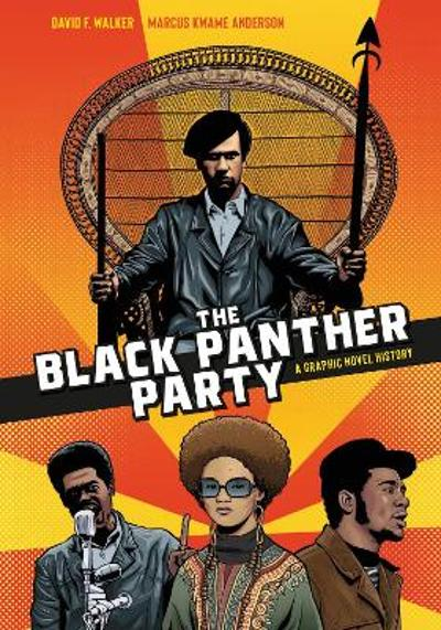 The Black Panther Party - David F. Walker