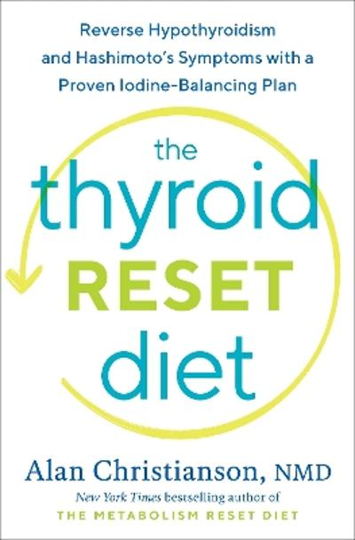 The Thyroid Reset Diet - Alan Christianson