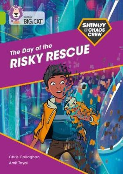 Shinoy and the Chaos Crew: The Day of the Risky Rescue - Chris Callaghan
