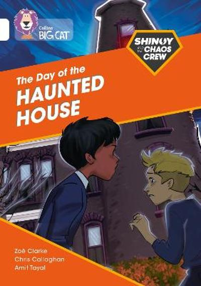Shinoy and the Chaos Crew: The Day of the Haunted House - Chris Callaghan