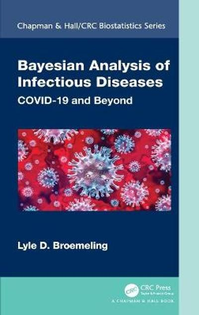 Bayesian Analysis of Infectious Diseases - Lyle D. Broemeling