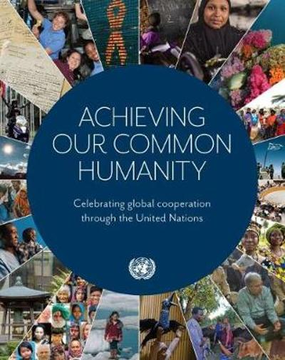 Achieving our common humanity - United Nations: Department of Global Communications