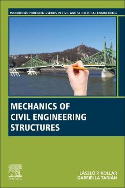 Mechanics of Civil Engineering Structures - Laszlo P. Kollar