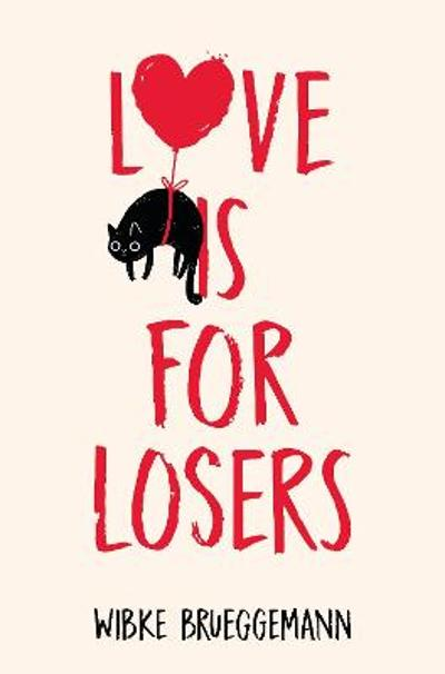Love is for Losers - Wibke Brueggemann