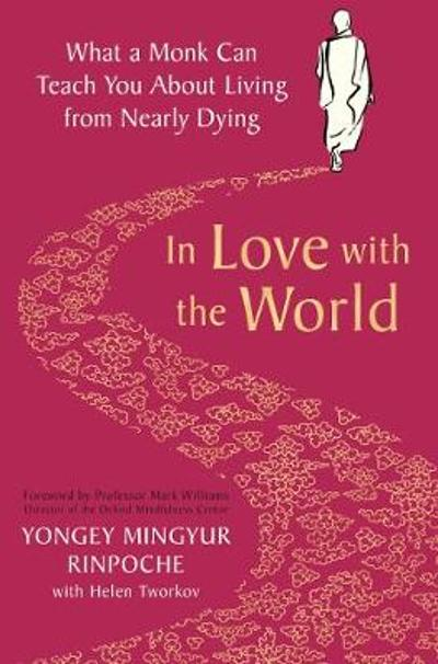 In Love with the World - Yongey Mingyur Rinpoche