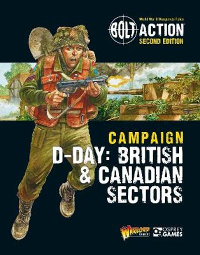 Bolt Action: Campaign: D-Day: British & Canadian Sectors - Warlord Games