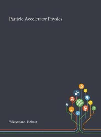Particle Accelerator Physics - Helmut Wiedemann