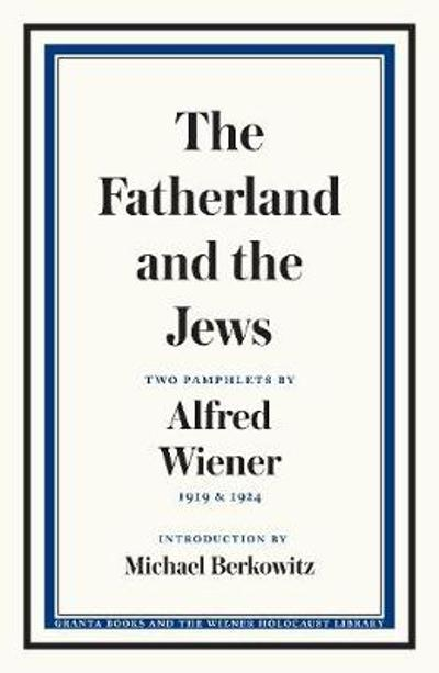 The Fatherland and the Jews - Alfred Wiener