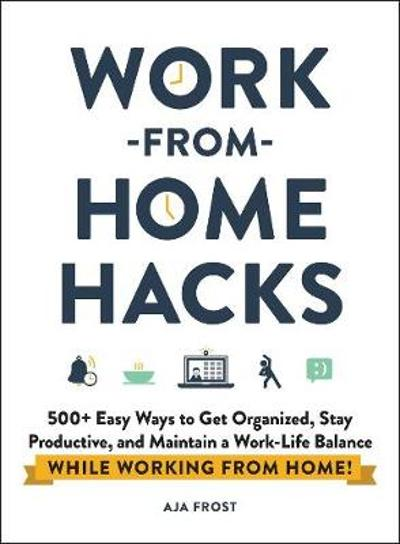 Work-from-Home Hacks - Aja Frost