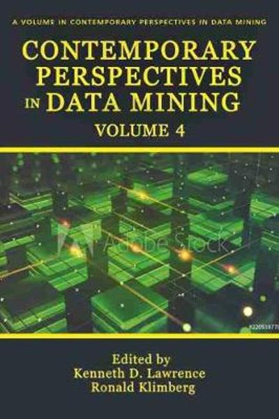 Contemporary Perspectives in Data Mining Volume 4 - Kenneth D Lawrence