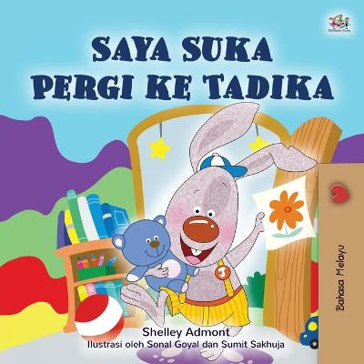 I Love to Go to Daycare (Malay Children's Book) - Shelley Admont