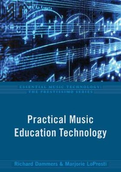 Practical Music Education Technology - Richard Dammers