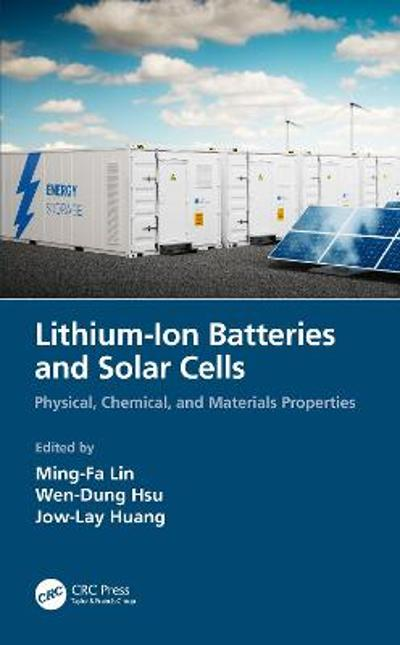 Lithium-Ion Batteries and Solar Cells - Ming-Fa Lin