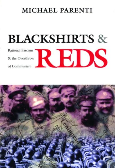 Blackshirts and Reds - Michael Parenti