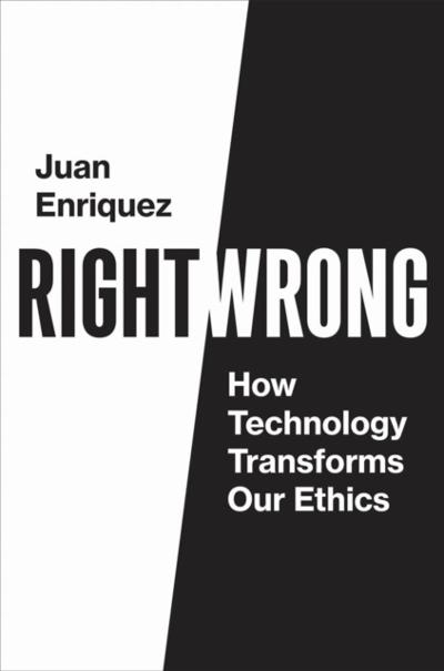 Right/Wrong - Juan Enriquez