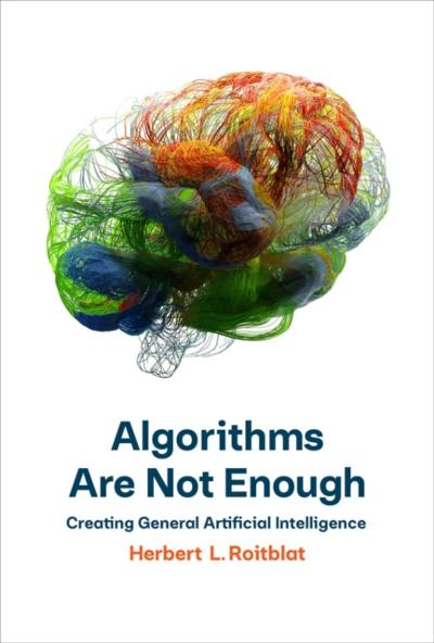Algorithms Are Not Enough - Herbert L. Roitblat
