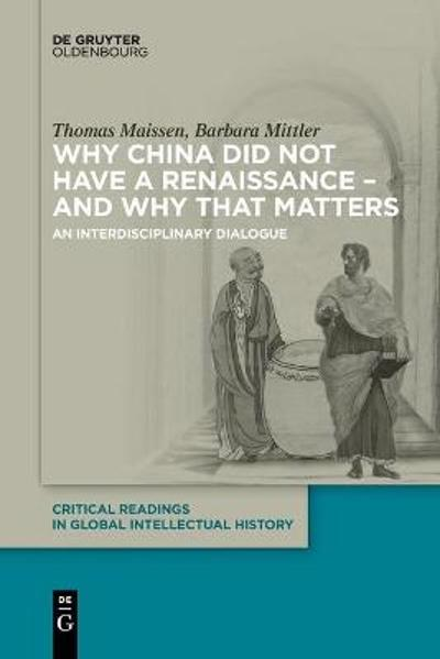 Why China did not have a Renaissance - and why that matters - Thomas Maissen