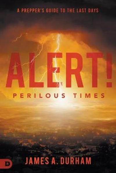 Alert! Perilous Times - James Durham