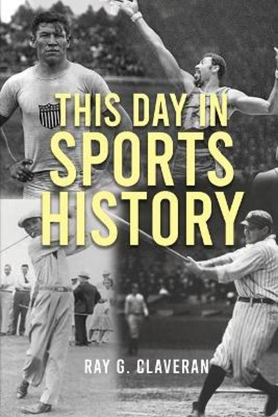 This Day in Sports History - Ray Claveran