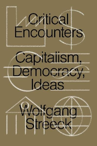 Critical Encounters - Wolfgang Streeck