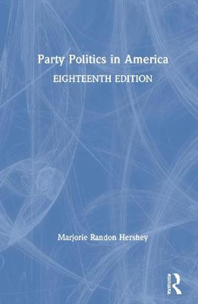 Party Politics in America - Marjorie Randon Hershey