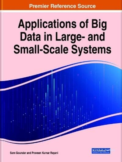 Applications of Big Data in Large- and Small-Scale Systems - Sam Goundar