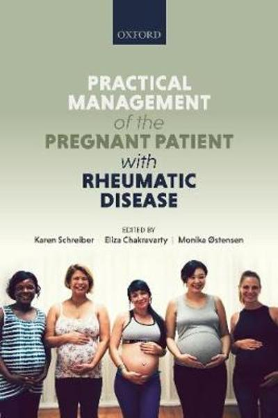 Practical management of the pregnant patient with rheumatic disease - Karen Schreiber