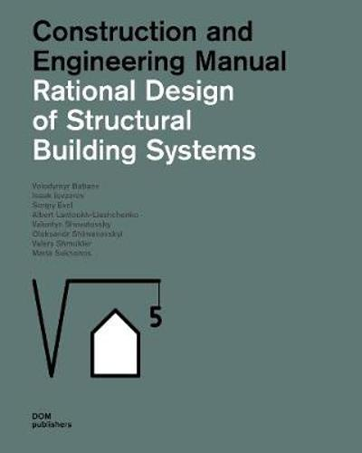 Rational Design of Structural Building Systems - Volodymyr Babaev