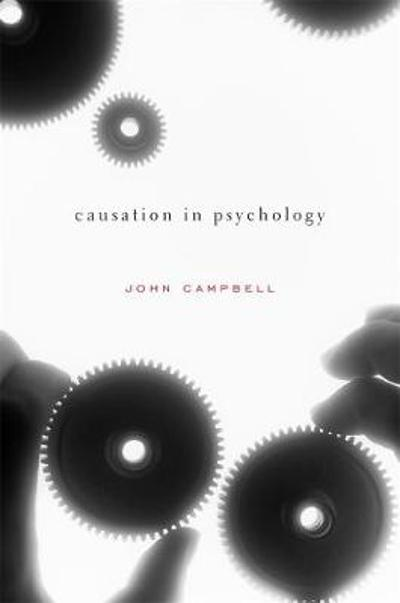 Causation in Psychology - John Campbell