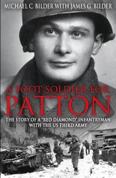 A Footsoldier for Patton - Michael Bilder
