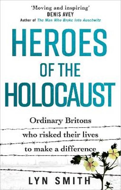 Heroes of the Holocaust - Lyn Smith