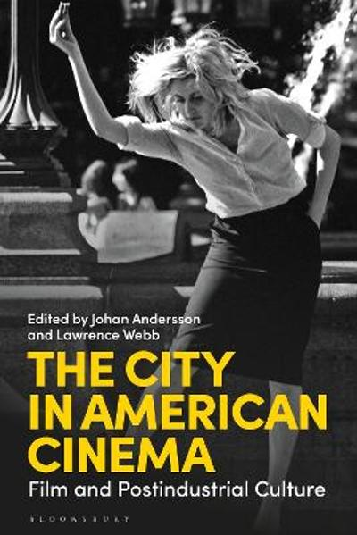 The City in American Cinema - Dr Johan Andersson