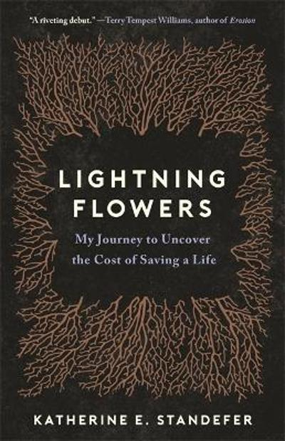 Lightning Flowers - Katherine E. Standefer