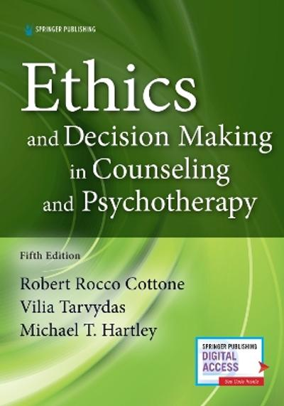 Ethics and Decision Making in Counseling and Psychotherapy - Robert Rocco Cottone