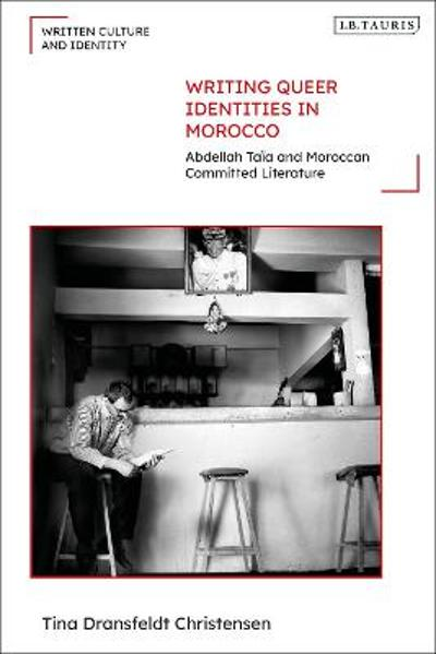 Writing Queer Identities in Morocco - Tina Dransfeldt Christensen