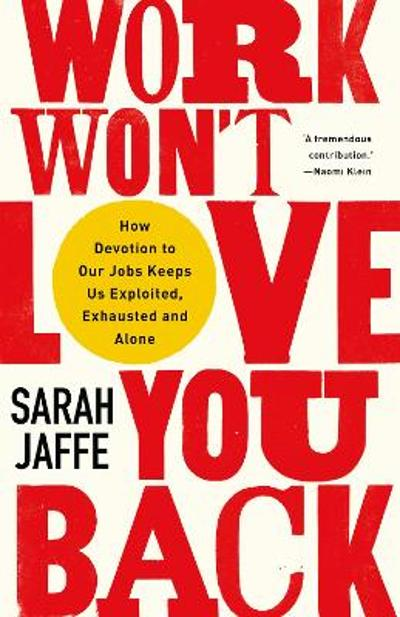 Work Won't Love You Back - Sarah Jaffe