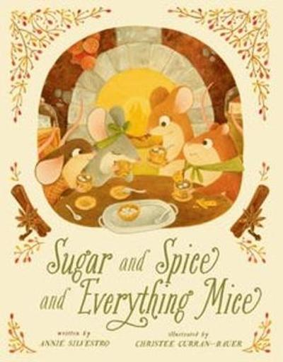 Sugar and Spice and Everything Mice - Annie Silvestro