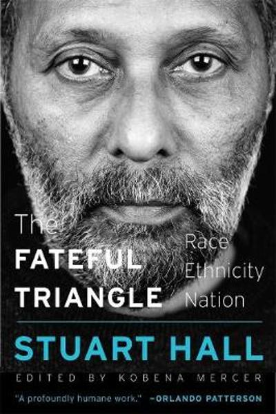 The Fateful Triangle - Stuart Hall