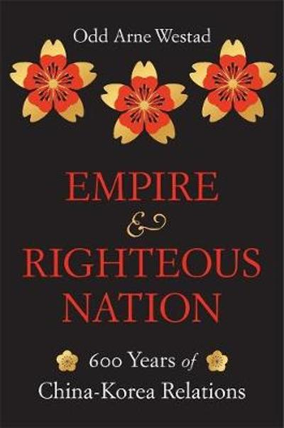 Empire and Righteous Nation - Odd Arne Westad