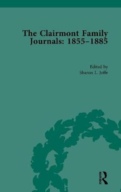 The Clairmont Family Journals 1855-1885 - Sharon Joffe